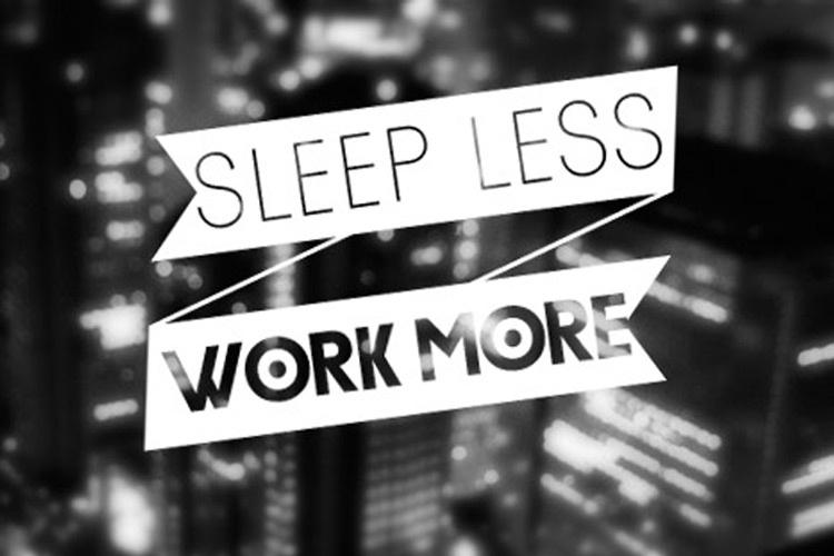 خواب کمتر کار بیشتر